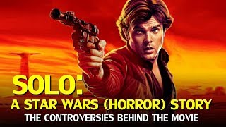 Video Solo, A Star Wars (Horror) Story - The Controversies Behind the Movie MP3, 3GP, MP4, WEBM, AVI, FLV Agustus 2018