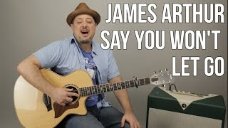 Video James Arthur - Say You Won't Let Go - Guitar Lesson - Easy Chords Acoustic download in MP3, 3GP, MP4, WEBM, AVI, FLV Mei 2017