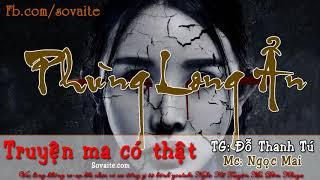 Trùng Tang Phùng Long Ẩn - Truyện Ma Có Thật VoZ [Ngọc Mai]