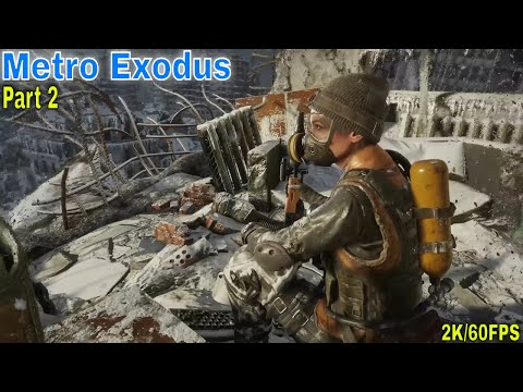 Metro Exodus: when your wife is your backup(2K/60FPS)