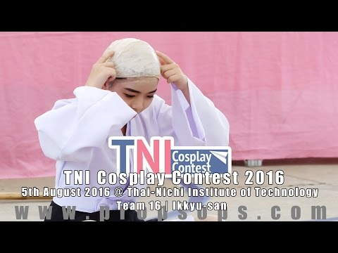 TNI Cosplay Contest 2016 | Team 16 – Ikkyu-san