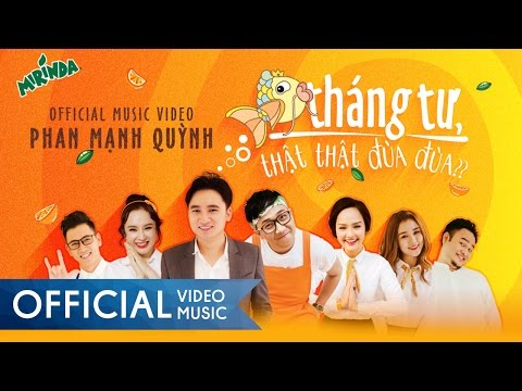 Cá Tháng Tư, Thật Thật Đùa Đùa   Phan Mạnh Quỳnh ft. Trấn Thành   MV Official - Thời lượng: 5 phút, 6 giây.