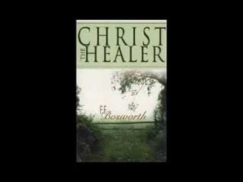 FF Bosworth   Christ The Healer   0001   Introduction to Those Needing Healing