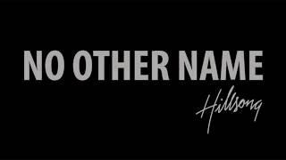 Hillsong Worship | No Other Name