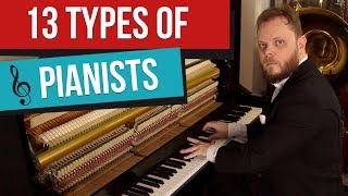 Video 13 Types of Pianists MP3, 3GP, MP4, WEBM, AVI, FLV Maret 2018