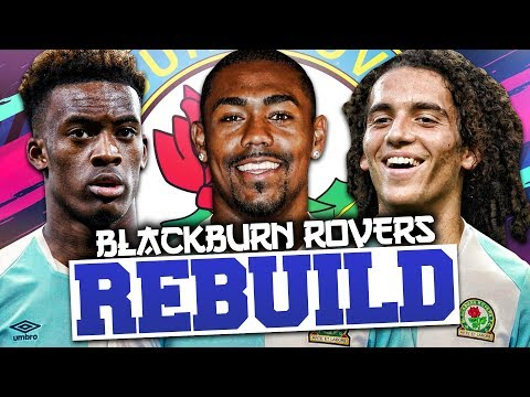 REBUILDING BLACKBURN ROVERS!!! FIFA 19 Career Mode