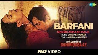 Barfani | Babumoshai Bandookbaaz | Nawazuddin Siddiqui | Armaan Malik | Releasing 25th August