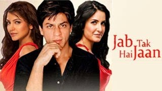 Jab Tak Hai Jaan Trailer OUT! Film Releasing November 13