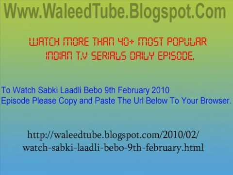 Watch Sabki Laadli Bebo - 9th February 2010 Episode