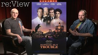 Video Nothing But Trouble - re:View MP3, 3GP, MP4, WEBM, AVI, FLV Februari 2018