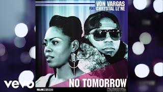 Von Vargas - No Tomorrow (Lyric Video) ft. Chrystal Le'Ne - YouTube