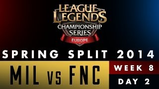 LCS EU Spring Split 2014 - MIL vs FNC - Week 8 Day 2