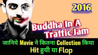 Nonton Buddha In A Traffic Jam 2016 Bollywood Movie Lifetime Worldwide Box Office Collection Film Subtitle Indonesia Streaming Movie Download