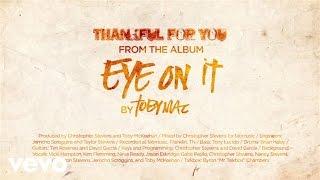 TobyMac - Thankful for You (Lyrics)