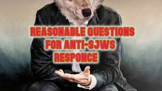 RESPONCE TO QUESTIONS FOR ANTI SJWs2