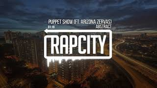 Abstract - Puppet Show ft. Arizona Zervas (Prod by. Blulake) Subscribe here: http://bit.ly/rapcitysub Spotify: ...