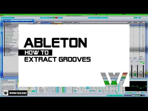 Ableton Live: How To Extract Grooves | WinkSound