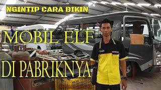 Video Ngintip Pembuatan Mobil Elf Langsung dari Pabrik - Karoseri Sanggar Karya MP3, 3GP, MP4, WEBM, AVI, FLV Juni 2018