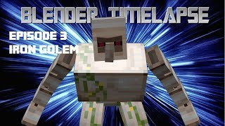 Blender TimeLapse  3 iron golem
