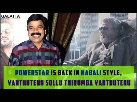 Powerstar-is-back-in-Kabali-style-Vanthutenu-Sollu-Thirumba-Vanthutenu
