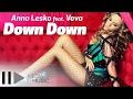 Spustit hudební videoklip Anna Lesko feat Vova - Down Down (Habibi) (Official Video)