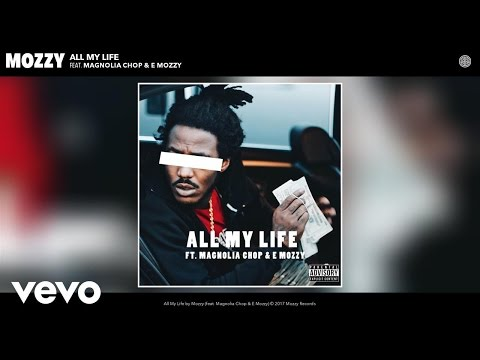 Mozzy - All My Life (Audio) ft. Magnolia Chop, E Mozzy