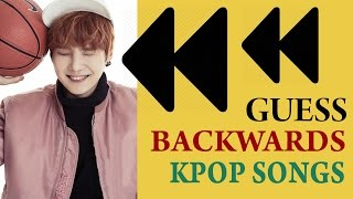 KPOP CHALLENGE #4 - Guess Backwards Song (Boy Group)