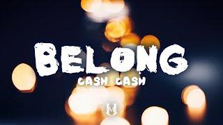 Cash Cash & Dashboard Confessional - Belong (Lyrics / Lyric Video)