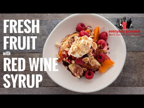 Driscoll's Fresh Fruit with Red Wine Syrup | Everyday Gourmet S6 E57