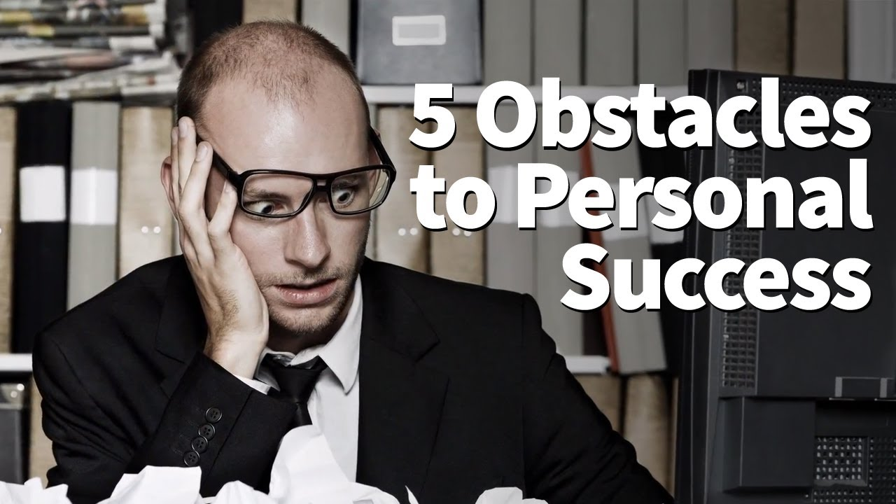 Avoid These 5 Obstacles to Personal Success