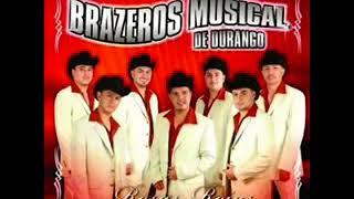 Brazeros Musical de Durango El Muneco