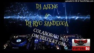 DJ ASENG FEAT DJ RYO SANDEGGA _COLABORASI 2017