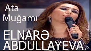 Elnarə Abdullayeva-Ana - Ata Mugamı - 2018