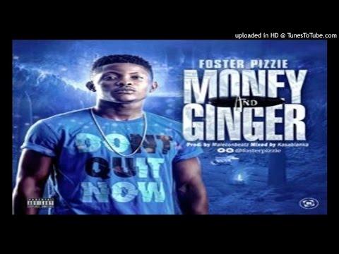 Foster-Pizzie-Money-Ginger (2016 MUSIC)