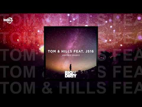 Tom & Hills feat. JS16 - Another Chance [2016]
