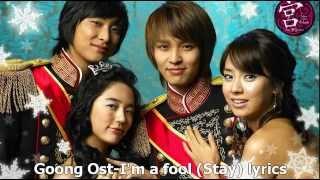Video Goong Ost-I'm a fool (Stay) lyrics MP3, 3GP, MP4, WEBM, AVI, FLV Maret 2018