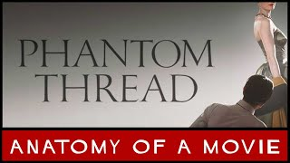 Nonton Phantom Thread (2017) Review | Anatomy of a Movie Film Subtitle Indonesia Streaming Movie Download