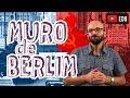 História - O Muro de Berlim