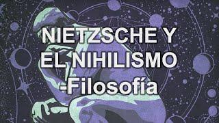 F.Nietzsche Y El Nihilismo - Filosofía - Educatina