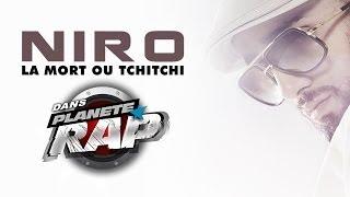 "Niro feat. Kaaris ""La mort ou tchi tchi"" #PlanèteRap"