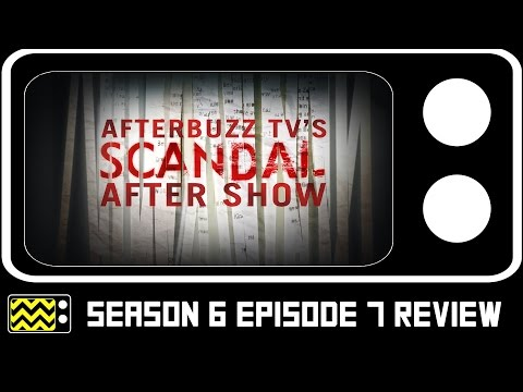 Scandal Season 6 Episode 7 Review & After Show | AfterBuzz TV