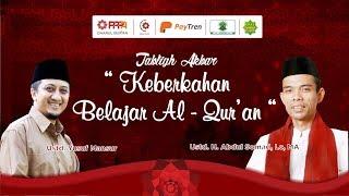 Video [Full Video] Keberkahan Belajar Al Qur'an | Tabligh Akbar Ustadz Abdul Somad MP3, 3GP, MP4, WEBM, AVI, FLV Mei 2019