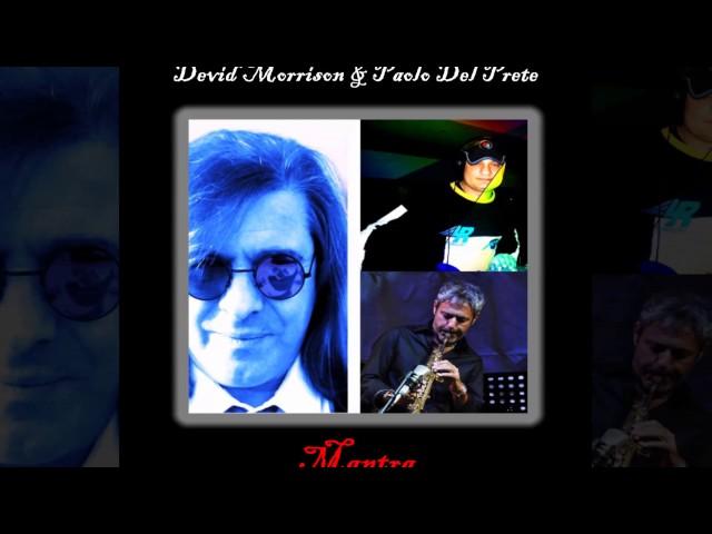 Devid Morrison & Paolo Del Prete - Mantra [Official]