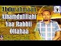 Alhamdulillahi Yaa Rabbii Oltahaa - Abduraahman Hussein - Nashidaa Afaan Oromo