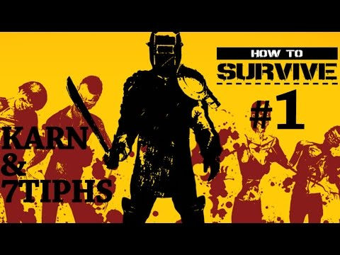 Прохождение How to Survive (Карн и 7Tiphs). Часть 1