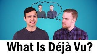 What Is Déjà Vu?