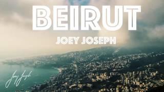Beirut - Joey Joseph