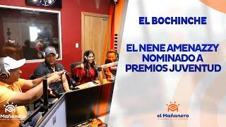 El Bochinche – El Nene Amenazzy Nominado a Premios Juventud