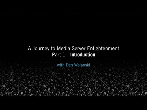Introduction: A Journey to Media Server Enlightenment