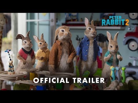Peter Rabbit 2 - Official Trailer - Coming Soon